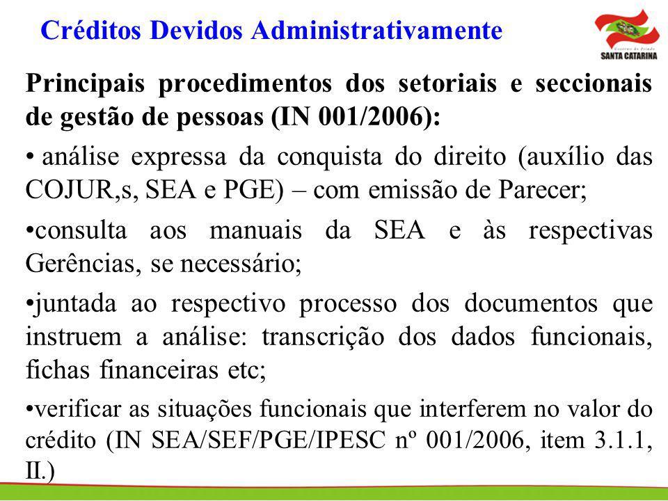 Créditos Devidos Administrativamente Principais procedimentos dos setoriais e seccionais de gestão de pessoas (IN 001/2006): análise expressa da conqu