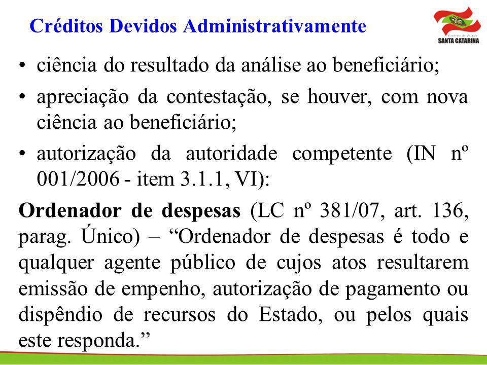 Créditos Devidos Administrativamente ciência do resultado da análise ao beneficiário; apreciação da contestação, se houver, com nova ciência ao benefi
