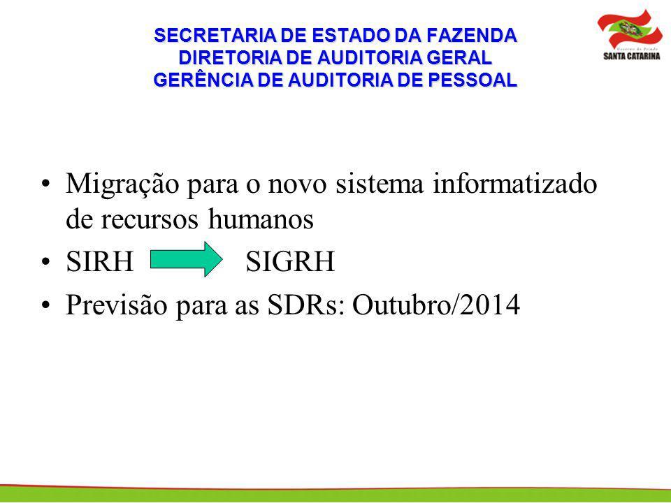 SECRETARIA DE ESTADO DA FAZENDA DIRETORIA DE AUDITORIA GERAL GERÊNCIA DE AUDITORIA DE PESSOAL Migração para o novo sistema informatizado de recursos h