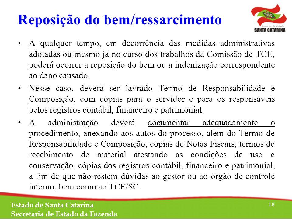 Reposição do bem/ressarcimento A qualquer tempo, em decorrência das medidas administrativas adotadas ou mesmo já no curso dos trabalhos da Comissão de TCE, poderá ocorrer a reposição do bem ou a indenização correspondente ao dano causado.