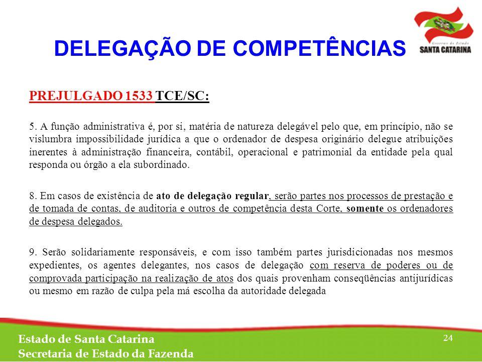 DELEGAÇÃO DE COMPETÊNCIAS PREJULGADO 0875 TCE/SC: 4.