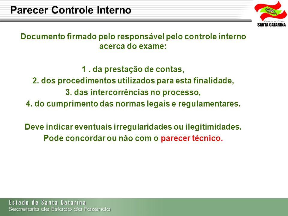 Secretaria de Estado da Fazenda de Santa Catarina – SEF/SC Indra Politec Parecer Controle Interno Documento firmado pelo responsável pelo controle int