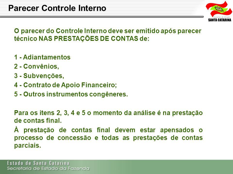 Secretaria de Estado da Fazenda de Santa Catarina – SEF/SC Indra Politec Parecer Controle Interno O parecer do Controle Interno deve ser emitido após