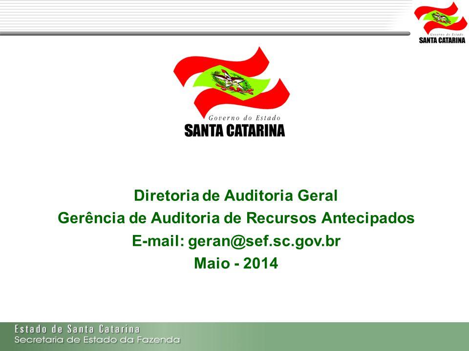 Secretaria de Estado da Fazenda de Santa Catarina – SEF/SC Indra Politec Diretoria de Auditoria Geral Gerência de Auditoria de Recursos Antecipados E-