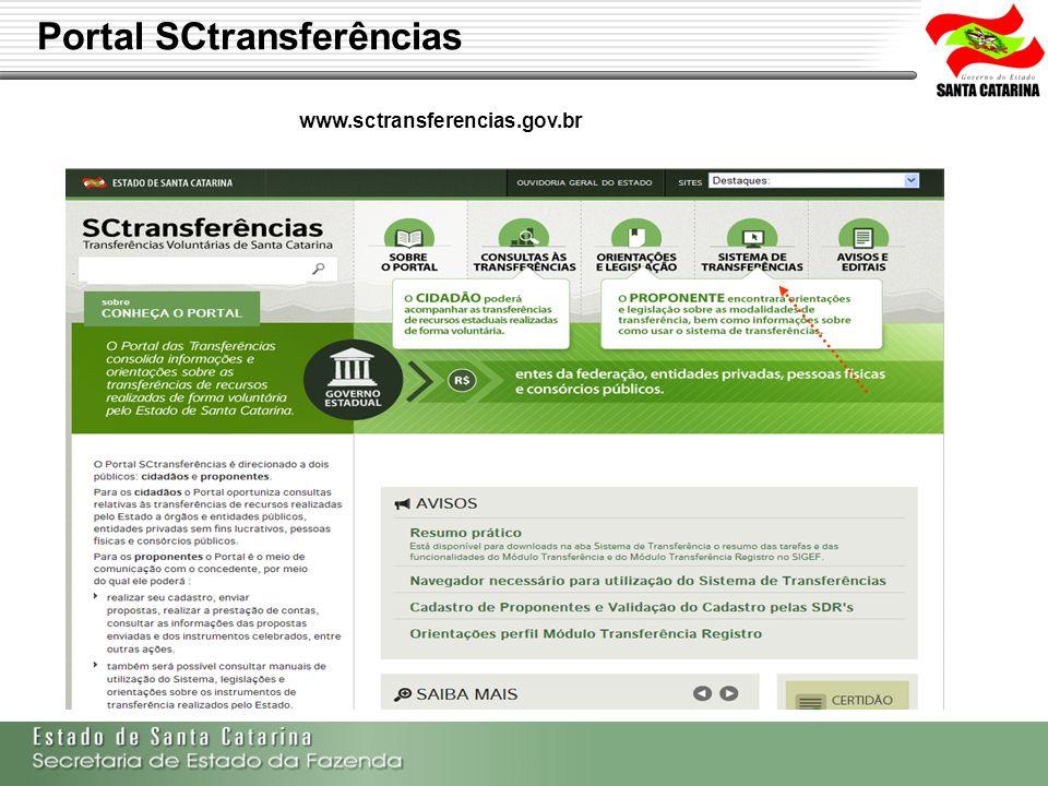 Secretaria de Estado da Fazenda de Santa Catarina – SEF/SC Indra Politec Portal SCtransferências www.sctransferencias.gov.br
