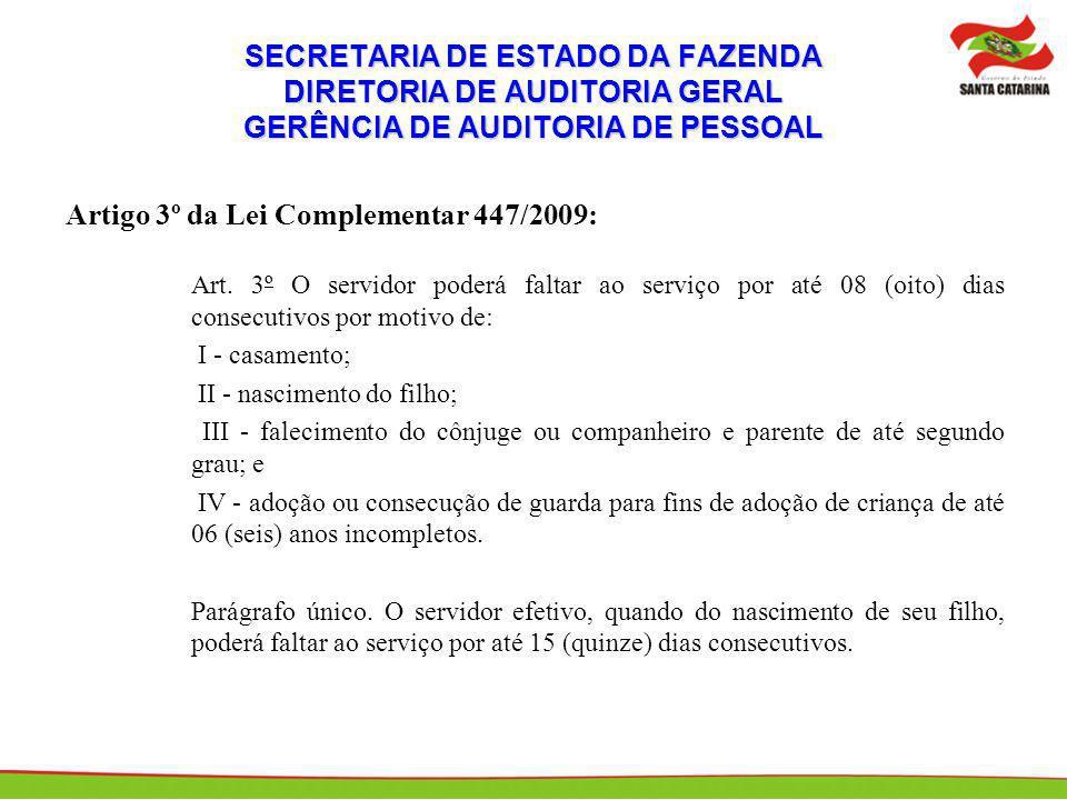 SECRETARIA DE ESTADO DA FAZENDA DIRETORIA DE AUDITORIA GERAL GERÊNCIA DE AUDITORIA DE PESSOAL Artigo 3º da Lei Complementar 447/2009: Art. 3º O servid