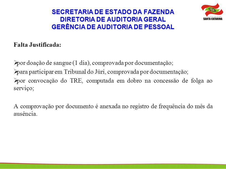 SECRETARIA DE ESTADO DA FAZENDA DIRETORIA DE AUDITORIA GERAL GERÊNCIA DE AUDITORIA DE PESSOAL Falta Justificada: por doação de sangue (1 dia), comprov