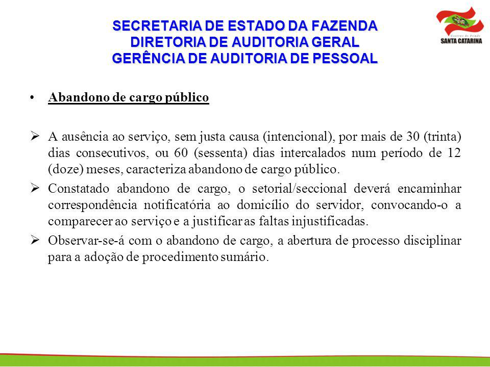 SECRETARIA DE ESTADO DA FAZENDA DIRETORIA DE AUDITORIA GERAL GERÊNCIA DE AUDITORIA DE PESSOAL Abandono de cargo público A ausência ao serviço, sem jus