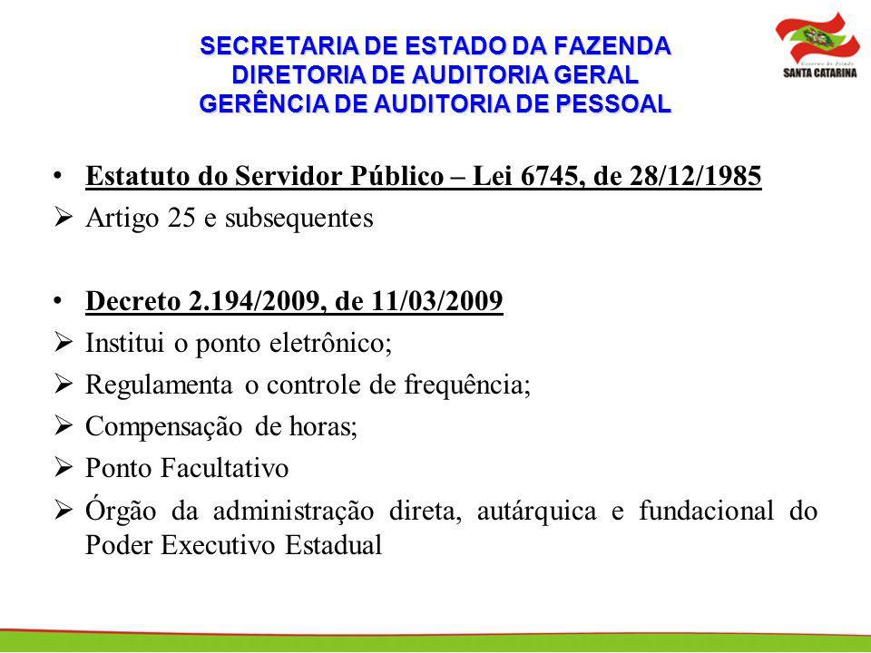 SECRETARIA DE ESTADO DA FAZENDA DIRETORIA DE AUDITORIA GERAL GERÊNCIA DE AUDITORIA DE PESSOAL Estatuto do Servidor Público – Lei 6745, de 28/12/1985 A