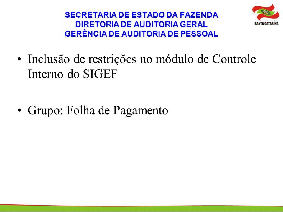 Inclusão de restrições no módulo de Controle Interno do SIGEF Grupo: Folha de Pagamento