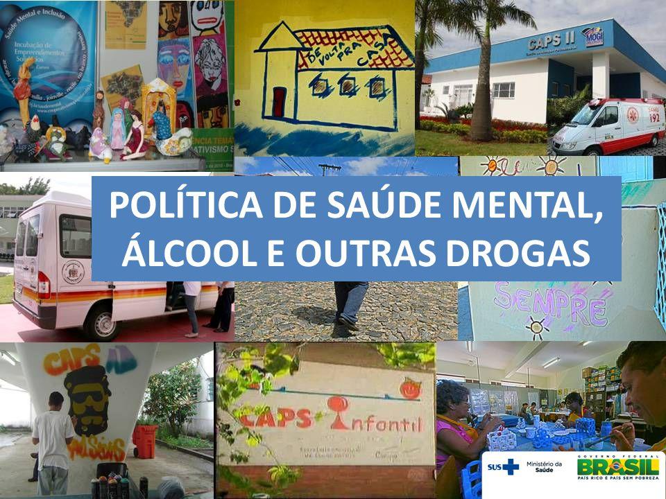 POLÍTICA DE SAÚDE MENTAL, ÁLCOOL E OUTRAS DROGAS