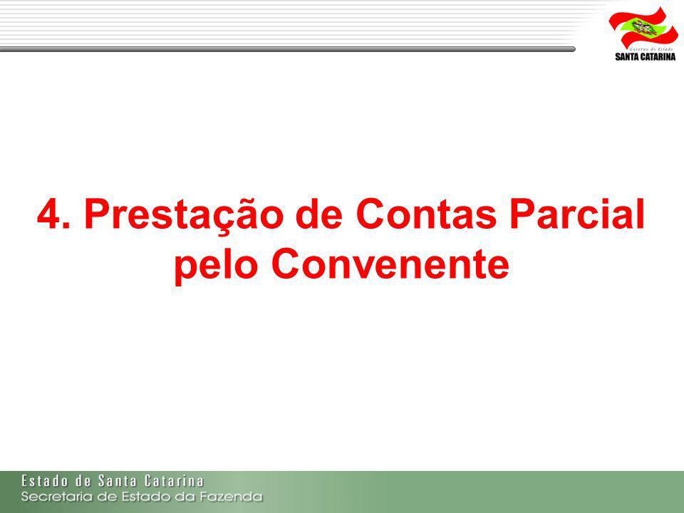4. Prestação de Contas Parcial pelo Convenente