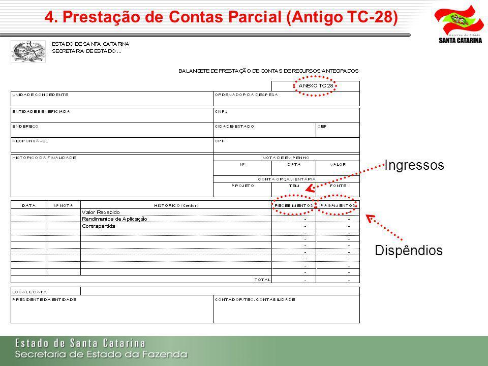 4. Prestação de Contas Parcial (Antigo TC-28) Dispêndios Ingressos