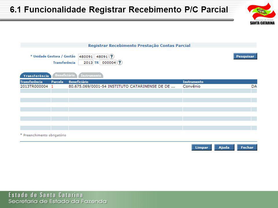 6.1 Funcionalidade Registrar Recebimento P/C Parcial