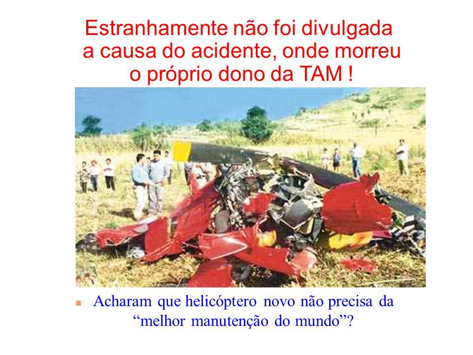 Estranhamente a TAM atribuiu a culpa por sucessivos acidentes seus, à falida Fokker, n porque vários Fokker continuam voando pelo mundo inteiro n e só