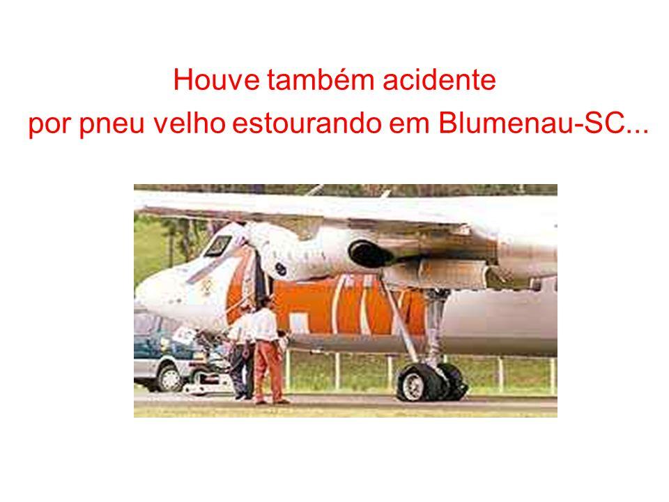 Estranhamente, não se noticiou mais um acidente da TAM, em Curitiba, onde o avião atravessou a pista. (7/julho/2003) n O reverso apresentava defeito,