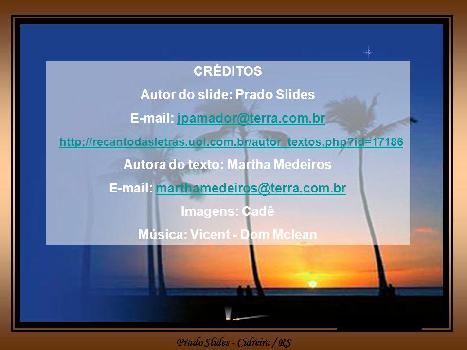 Prado Slides - Cidreira / RS Caso você não esteja de mudança marcada, invente outra desculpa qualquer, mas livre-se você também da sua tralha.