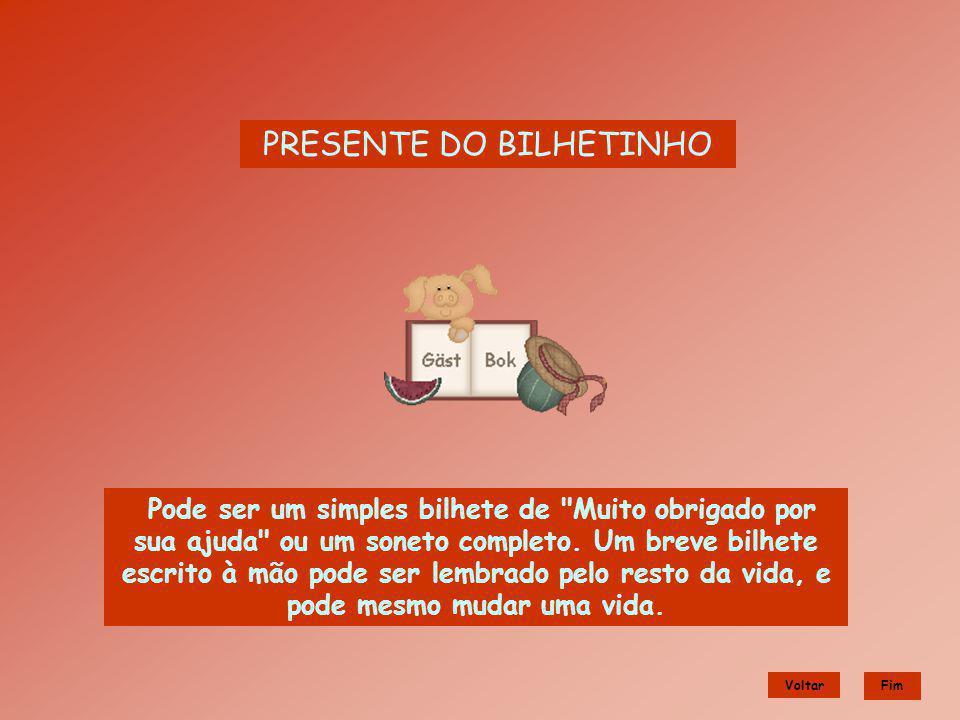 PRESENTE DO BILHETINHO Pode ser um simples bilhete de
