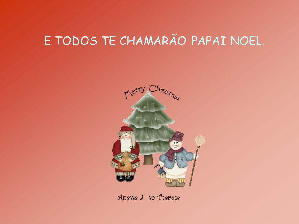 Papai Noel, também quer lhe dar um presente, afinal o Natal está chegando.