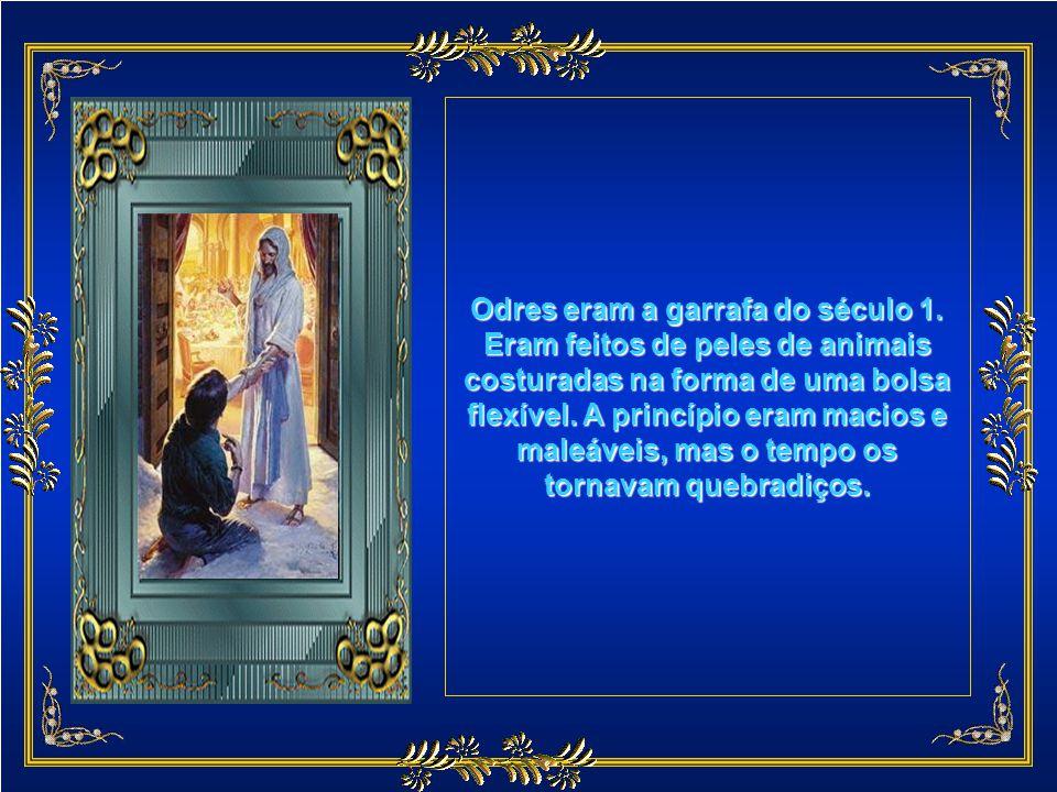 Disse Jesus: Nem se põe vinho novo em odres velhos; do contrário, rompem-se os odres, derrama-se o vinho, e os odres se perdem.