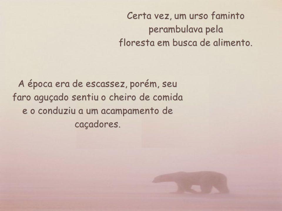 Certa vez, um urso faminto perambulava pela floresta em busca de alimento.