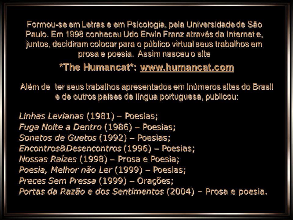 Linhas Levianas (1981) – Poesias; Fuga Noite a Dentro (1986) – Poesias; Sonetos de Guetos (1992) – Poesias; Encontros&Desencontros (1996) – Poesias; Nossas Raízes (1998) – Prosa e Poesia; Poesia, Melhor não Ler (1999) – Poesias; Preces Sem Pressa (1999) – Orações; Portas da Razão e dos Sentimentos (2004) – Prosa e poesia.