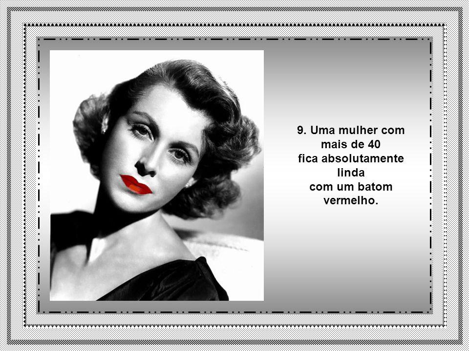 8. As mulheres com mais de 40, independentemente da sua área de atuação, acaba se tornando meio psicóloga: você não precisa confessar os seus pecados,