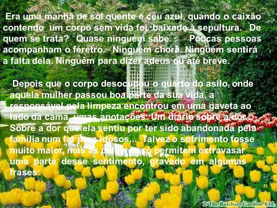 VIDA É AMOR HOME PAGE APRESENTA: A DOR DO ABANDONO O autor não foi encontrado... Repassado por Lyrinha 25.10.2005
