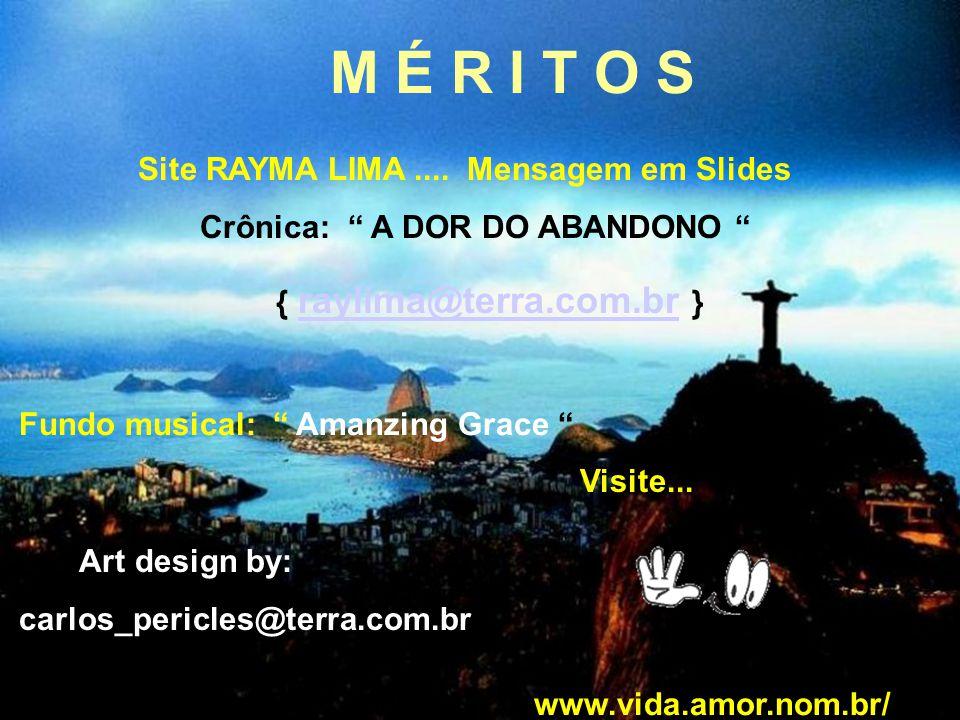 M É R I T O S Site RAYMA LIMA....