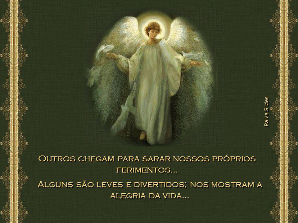 Paiva Slides Alguns chegam necessitando de curativos nos ferimentos causados por amigos que não eram anjos...