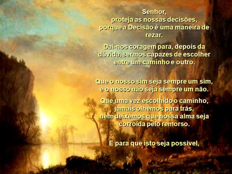 A Oração Que Eu Esqueci Senhor, Proteja as nossas dúvidas, porque a Dúvida é uma maneira de rezar. É ela que nos faz crescer, porque nos obriga a olha