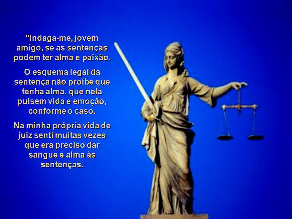Juiz Iluminado O artigo de um juiz, publicado em jornal de grande circulação, é de causar emoção nas almas mais insensíveis. Seu artigo diz o seguinte