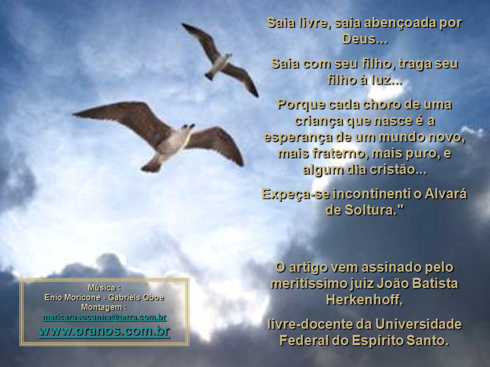 Saia livre, saia abençoada por Deus...Saia com seu filho, traga seu filho à luz...