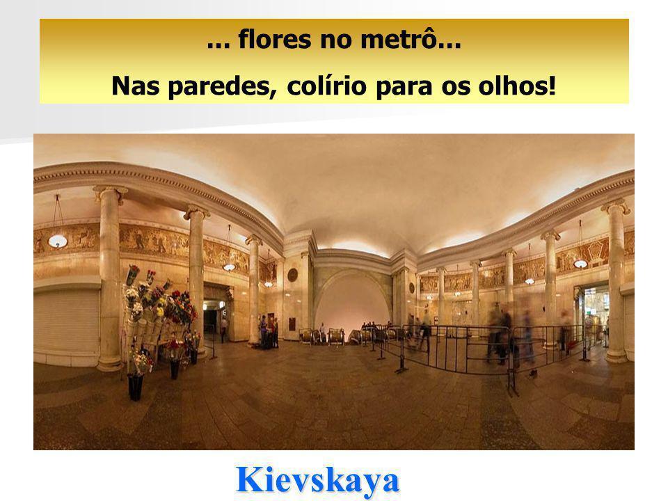 Kievskaya O visitante esrangeiro tem a impressão de passear nas amplas salas de um Palácio...