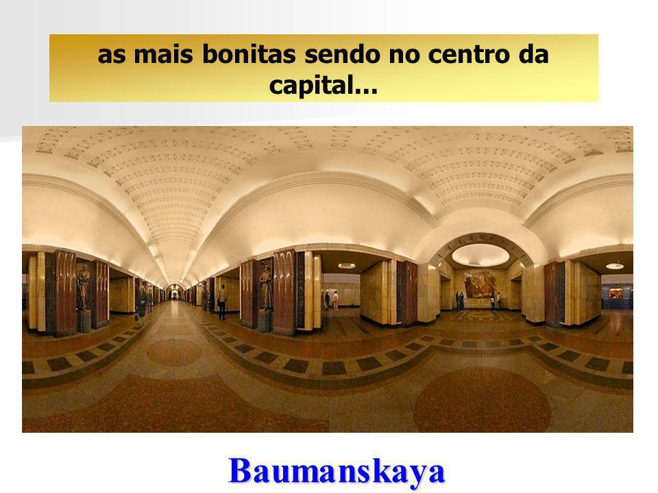 Baumanskaya A construção do metrô de Moscou começou em 1930. Com uma extensão de 256 km, ele possui hoje 138 estações...