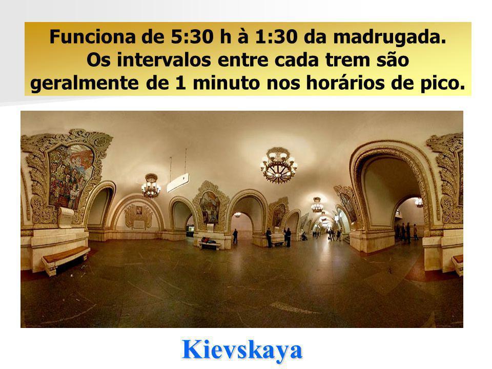 Kievskaya Funciona de 5:30 h à 1:30 da madrugada.