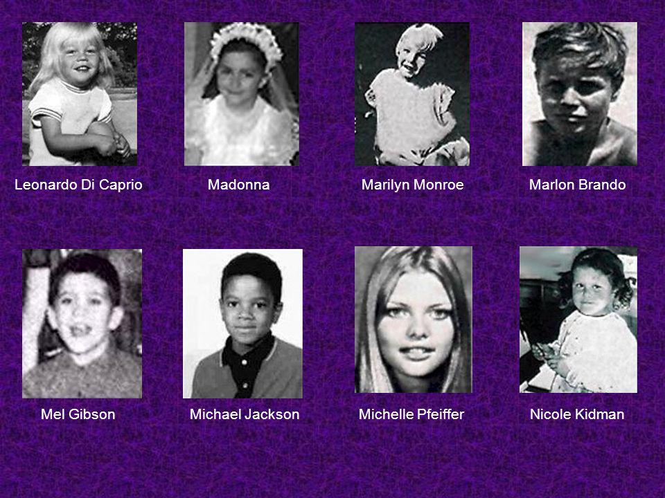 Leonardo Di CaprioMadonnaMarilyn MonroeMarlon Brando Mel GibsonMichael JacksonMichelle PfeifferNicole Kidman