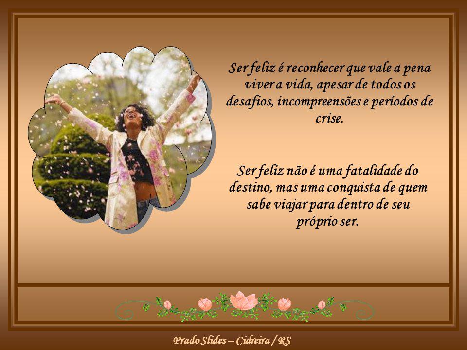 Prado Slides – Cidreira / RS Não é apenas ter júbilo nos aplausos, mas encontrar alegria no anonimato.