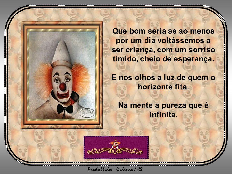 Prado Slides – Cidreira / RS Que bom seria se ao menos por um dia voltássemos a ser criança, com um sorriso tímido, cheio de esperança.