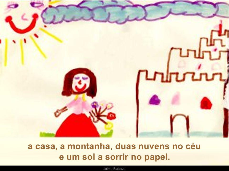 Jaime Barboza a casa, a montanha, duas nuvens no céu e um sol a sorrir no papel. Jaime Barboza