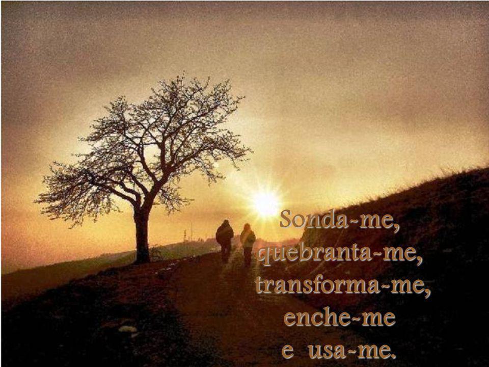 ... quero ser usado da maneira que Te agrada em qualquer hora em qualquer lugar. Eis aqui a minha vida, usa-me Senhor, usa-me, Senhor.