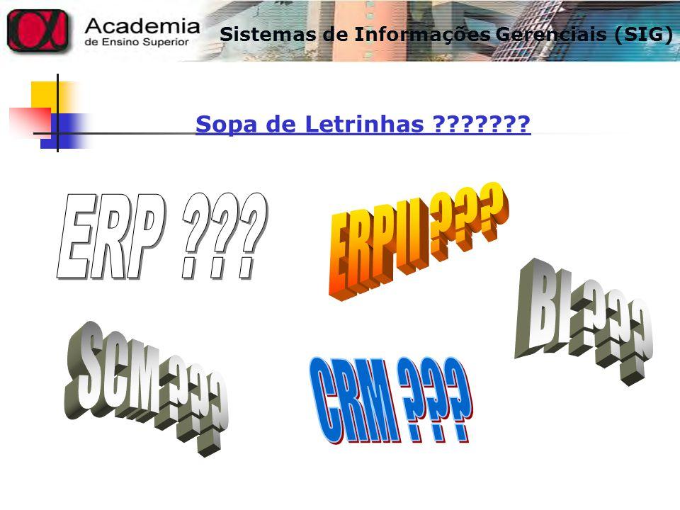Sistemas de Informações Gerenciais (SIG) Sopa de Letrinhas ???????