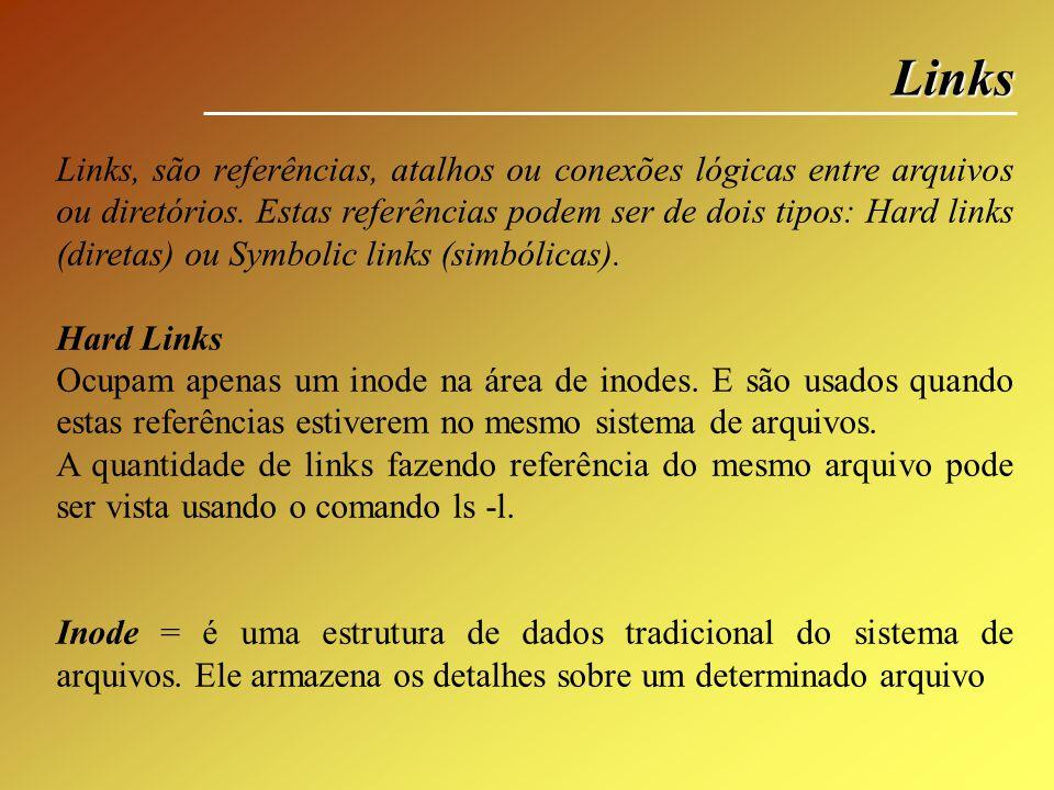 Links O valor quando aparece após as permissões é o número de conexões lógicas.