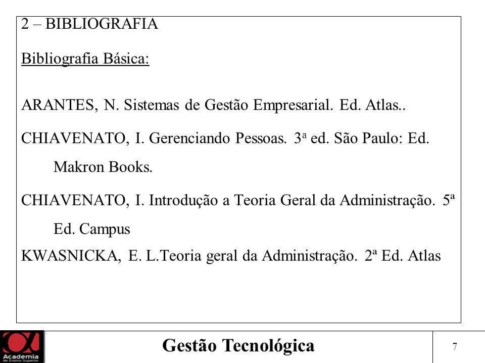 7 2 – BIBLIOGRAFIA Bibliografia Básica: ARANTES, N.