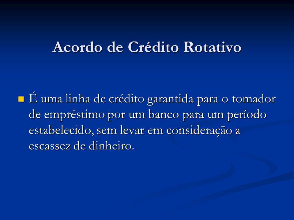 Acordo de Crédito Rotativo É uma linha de crédito garantida para o tomador de empréstimo por um banco para um período estabelecido, sem levar em consi