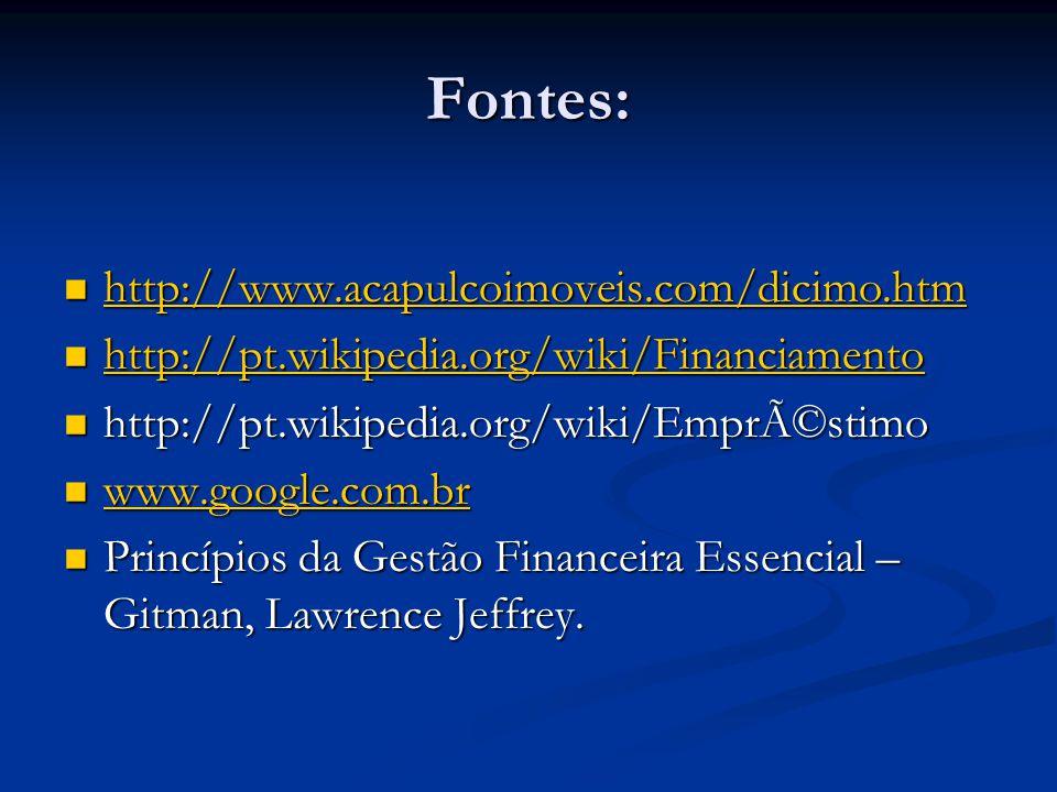 Fontes: http://www.acapulcoimoveis.com/dicimo.htm http://www.acapulcoimoveis.com/dicimo.htm http://www.acapulcoimoveis.com/dicimo.htm http://pt.wikipe