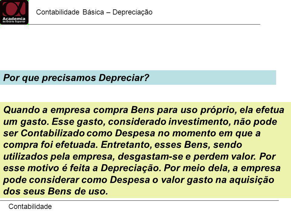 Contabilidade Quais as causas que justificam a Depreciação.