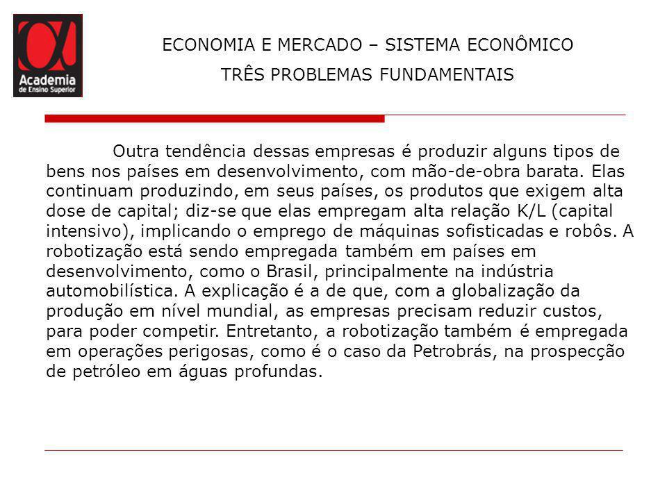 ECONOMIA E MERCADO – SISTEMA ECONÔMICO O SETOR PÚBLICO Setor Público Setor público produtivo Empresas estatais Financeiras Não Financeiras Administração pública Unid.