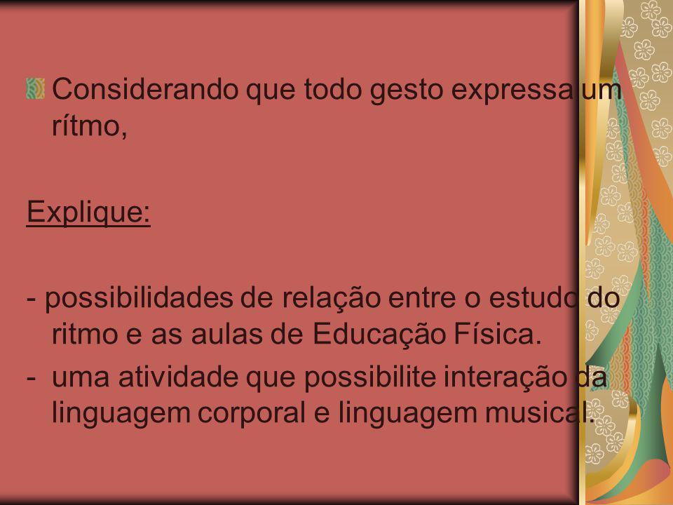 Leitura sugerida para próxima aula: Texto: Brincando com o ritmo na Educação Física