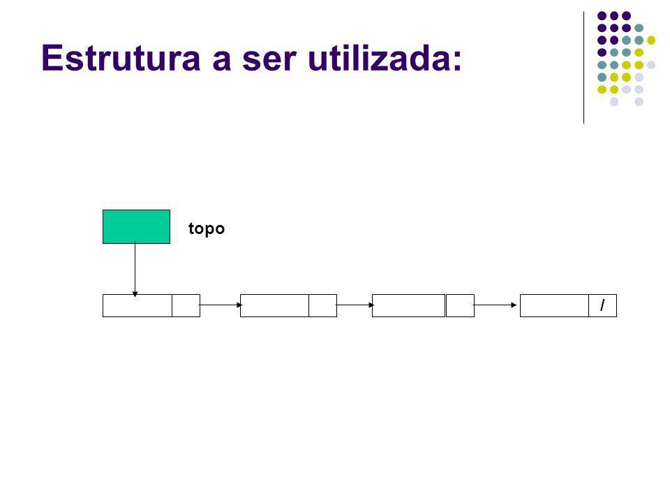 Estrutura a ser utilizada: / topo